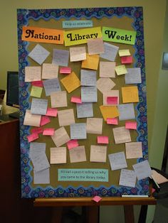 NLW idea- ask ppl to post-it-write why they came to the library - from Library Lalaland Library Week, Library Ideas, Library Displays, Programming, Youth, Events, Writing, My Love, Books