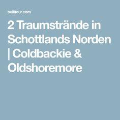 2 Traumstrände in Schottlands Norden   Coldbackie & Oldshoremore Roadtrip, Strand, Edinburgh, Highlands Scotland, Viajes