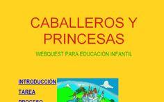 CABALLEROS Y PRINCESAS  WEBQUEST PARA EDUCACIÓN INFANTIL