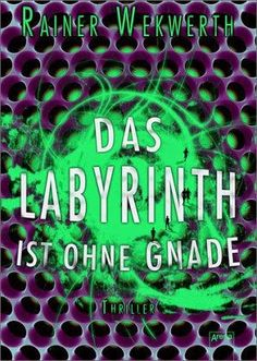 Lesendes Katzenpersonal: [Rezension] Rainer Wekwerth - Labyrinth 03: Das La...