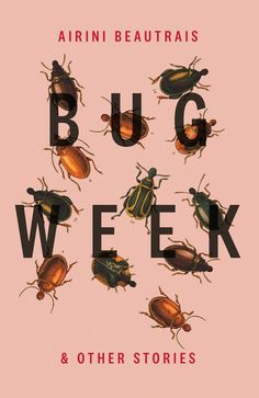 """""""Bug week : & other stories"""", by Airini Beautrais - A science educator in domestic chaos fetishises Scandinavian furniture and champagne flutes. A group of white-collar deadbeats attend a swinger's party in the era of drunk Muldoon. A pervasive smell seeps through the walls of a German housing block. A seabird performs at an open-mic night. Bug Week is a scalpel-clean examination of male entitlement ... Winner Jann Medlicott Acorn Prize for Fiction New Books, Books To Read, Nz History, Open Mic Night, Scandinavian Furniture, Sea Birds, Champagne Flutes, Type Setting, Movies And Tv Shows"""