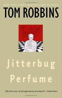 Jitter Bug Perfume by Tom Robbins | The Unofficial Emma Roberts Reading List: Part 1