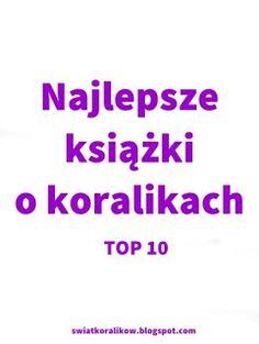 Najlepsze książki o koralikach - mój TOP 10