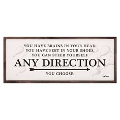 Seuss Any Direction You Choose Framed Wood Wall Decor, Adult Unisex, Black White Wisdom Quotes, True Quotes, Great Quotes, Words Quotes, Wise Words, Motivational Quotes, Inspirational Quotes, Sayings, Bff Quotes