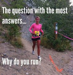 The question with the most answers. Why do you run?