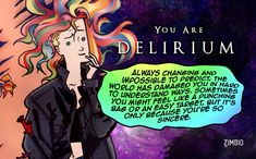 """I kinda knew it was coming. :D """"I am Delirium of the Endless! Which 'Sandman' sibling are you? Delirium Sandman, Oh The Humanity, Pisces Moon, Monster Characters, Dangerous Minds, Aesthetic Painting, Personality Quizzes, Neil Gaiman, Dc Comics"""