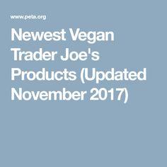 Newest Vegan Trader Joe's Products (Updated November 2017)
