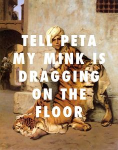 Artists Merge Classic Paintings With Popular Hip-Hop Lyrics And They're A Match Made In Heaven (Photos) Tell Peta My Mink Is Dragging on the Floor