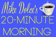Mike Dolce's 20-Minute Morning   The Dolce Diet