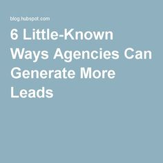 6 Ways Agencies Can Generate More Leads Sales And Marketing, Online Marketing, Led, Canning, Education, Home Canning, Internet Marketing, Teaching, Training