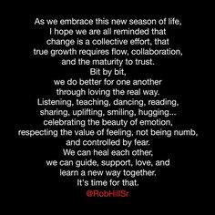 As we embrace this new season of life, I hope we are all reminded that change is a collective effort, that true growth requires flow, collaboration, and the maturity to trust. Peace Quotes, Real Life Quotes, Poem Quotes, Daily Quotes, Allah Quotes, Qoutes, Inspirational Quotes About Strength, Positive Quotes, Motivational Quotes