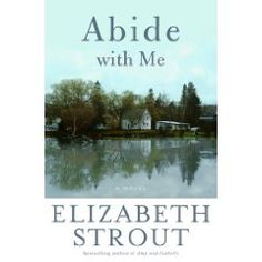 Novel by Elizabeth Strout, who also wrote Pulitzer-prize winning Olive Kitteridge a year or two ago. Beautiful writer, with a clear and compassionate eye for character. The story takes place in a small town in Maine, and is about a talented but naive minister who suffers loss and tumbles from grace in the eyes of his congregation. It is about grief, human potential and limitation, and the process of gradually returning to the world.