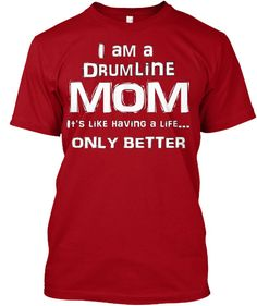 MOMS - Show your DRUMLINE pride with this expressive t-shirt! Great for cheering on your favorite corps! Designed by a Band Mom...for the entire Band Family! ***Each item is printed on super soft prem                                                                                                                                                      More