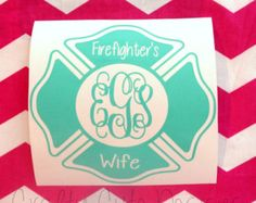 FIREFIGHTERS WIFE WITH MONOGRAM