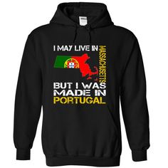 I May Live in Massachusetts ( ^ ^)っ But I Was Made ≧ in PortugalI May Live in Massachusetts But I Was Made in Portugal. These T-Shirts and Hoodies are perfect for you! Get yours now and wear it proud!keywords