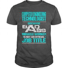 COMPUTER ENGINEERING TECHNOLOGIST - BADASS T3 T-SHIRTS, HOODIES, SWEATSHIRT (22.99$ ==► Shopping Now)