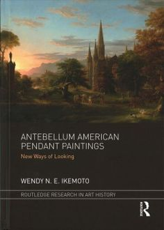 Antebellum American pendant paintings : new ways of looking Book Jacket, Painted Books, New Books, History, American, Pendant, Paintings, Image, Art