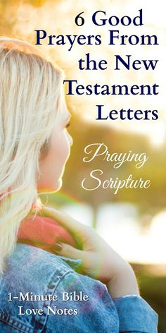 Prayer should be spontaneous and natural, so please don't think that these prayers are meant to replace your daily conversations with the Lord. But praying Scripture also has benefits ... This 1-minute devotion has links to 6 great prayers ... why not pray one now and bookmark or pin the post