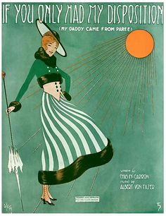 """If You Only Had My Disposition (My Daddy Came from Paree)"" ~ Vintage sheet music cover, ca. 1910s."