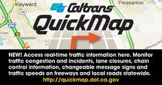Link to quickmap    Division of Traffic Operations - Road Information - California Highway Information    http://www.dot.ca.gov/cgi-bin/roads.cgi#