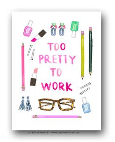 "Pretty 8x10 print with the wording- ""Too pretty to work"" This will suit all home offices, gallery wall or bookcase. Unframed printed on bright white 310gsm paper with fade resistant inks for a high quality finish."