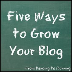 Five Ways to Grow Your Blog