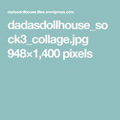 dadasdollhouse_sock3_collage.jpg 948×1,400 pixels