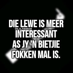 Afrikaanse Quotes, First Language, True Words, Just Me, Funny Pictures, Humor, Sayings, South Africa, Artsy