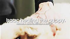 Reasons to love Teen Wolf Isaac healing the puppie