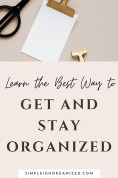 How to Stay Organized-5 Easy Tips • SimpLeigh Organized Deep Cleaning Schedule, Deep Cleaning Tips, Cleaning Hacks, Organize Your Life, Organizing Your Home, Clutter Free Home, Budget Organization, Staying Organized, Reality Quotes