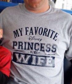 My Favorite Disney Princess is my WIFE...Adult Unisex T Shirt! Disney Vacation Shirt, Honeymoon Shirt, Couples Disney Shirt, Family Disney by asusanleedesign on Etsy https://www.etsy.com/listing/224918399/my-favorite-disney-princess-is-my