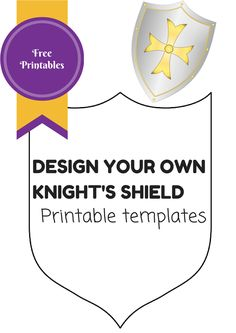 Free Printable knights shield templates - Use to make a knights costume or as a work sheet for kids