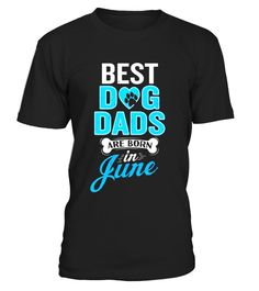"# Best Dog Dads Are Born In June Funny Birthday T-Shirt .  Special Offer, not available in shops      Comes in a variety of styles and colours      Buy yours now before it is too late!      Secured payment via Visa / Mastercard / Amex / PayPal      How to place an order            Choose the model from the drop-down menu      Click on ""Buy it now""      Choose the size and the quantity      Add your delivery address and bank details      And that's it!      Tags: A funny, awesome tee for that…"
