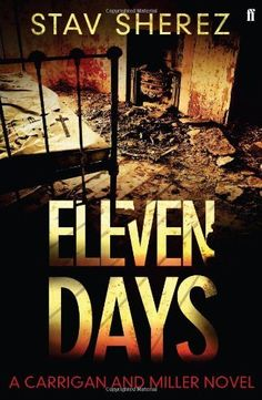 Eleven Days: A Carrigan and Miller Novel by Stav Sherez, http://www.amazon.co.uk/dp/0571290523/ref=cm_sw_r_pi_dp_nI0bsb09RDQSV