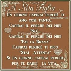 A mia figlia Baby E, Italian Language, Mother Son, Family Love, Best Quotes, Daughter, Gandhi, Cheesecake, Rainbow
