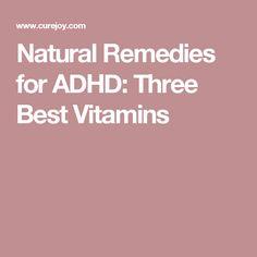 Natural Remedies for ADHD: Three Best Vitamins