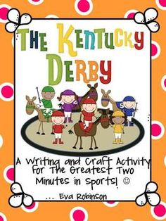 THE KENTUCKY DERBY- A WRITING AND CRAFT FREEBIE - TeachersPayTeachers.com