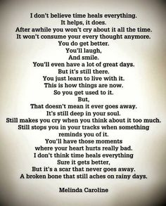 "Poem ©: ""I Don't Think Time Heals Everything"" - by Caroline. Now Quotes, Quotes For Him, Be Yourself Quotes, Life Quotes, Qoutes, Missing My Dad Quotes, Bad Dad Quotes, Missing Family, Husband Quotes"