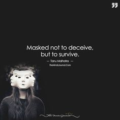 Masked Not To Deceive, But To Survive. Yes, I Am Three Persons In One, The Betrayals Have Taught Me The Hard Way. - https://themindsjournal.com/masked-not-to-deceive-but-to-survive-yes-i-am-three-persons-in-one-the-betrayals-have-taught-me-the-hard-way/