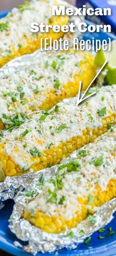 """Mexican Street Corn or """"Elote"""" is covered with a tangy and spicy crema sauce and topped with crumbled cotija cheese. It takes just one bite to realize why Mexican grilled corn on the cob is so popular. Make this Elote corn for your next party and you will get recipe requests. Elote is a popular street vendor food sold during Mexican festivals (especially for Cinco de Mayo) which is why it's referred to as Mexican Street Corn. #cincodemayo #mexicanstreetcorn #Elote #grilledcorno Entree Recipes, Side Dish Recipes, Mexican Food Recipes, Dinner Recipes, Buffet Recipes, Mexican Entrees, Food Buffet, Dinner Ideas, Fun Easy Recipes"""