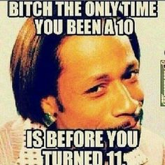 katt williams // Best thing i've EVER heard lol Funny As Hell, Funny Cute, Hilarious, Funny Stuff, Off Color Humor, Laugh Till You Cry, Happy Birthday Meme, Birthday Memes, Humor