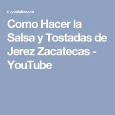 Como Hacer la Salsa y Tostadas de Jerez Zacatecas - YouTube