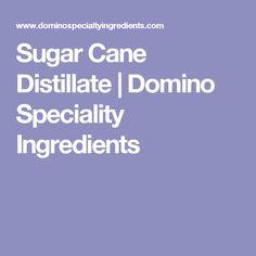 Sugar Cane Distillate | Domino Speciality Ingredients