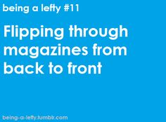 Magazines, books, just about anything.  Always a flipper, rarely a reader.