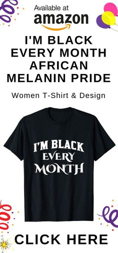 By African American Pride Art & Tees Gift and Apparel. The I'm Black Every Month African Melanin Pride Tee is a Perfect Gift. Great for Black History Month. via Susan Smith Black Girls Rock, Black Love, Black Is Beautiful, Black Girl Magic, Black Men, Amazon Christmas, Christmas Gifts, Susan Smith, Black Entrepreneurs
