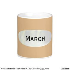 Month of March Tan Coffee Mug by Janz