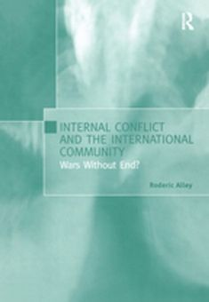 Buy Internal Conflict and the International Community: Wars Without End? by Roderic Alley and Read this Book on Kobo's Free Apps. Discover Kobo's Vast Collection of Ebooks and Audiobooks Today - Over 4 Million Titles! International Conflict, Forced Migration, Peace Building, Global Governance, Comparative Politics, Responsibility To Protect, Conflict Management, Information Age, Political Economy