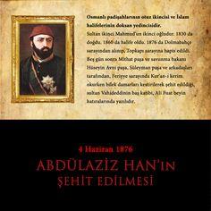 """Osmanlı padişahlarının otuz ikincisi. Sultan İkinci Mahmud'un ikinci oğlu ve İslam halifelerinin doksan yedincisidir. 30 Mayıs 1876 günü Sultan Abdülazîz birkaç insafsız ve safdil devlet adamının şahsî çıkarları uğruna ve batılıların da kışkırtmalarıyle tahttan indirildi. Bunların başında """"Kinim dînimdir!"""" diyecek kadar kindâr olan Hüseyin Avni Paşa geliyordu. http://osmanlilar.gen.tr/Osmanli-Padisahlari/abdulaziz-han.html"""