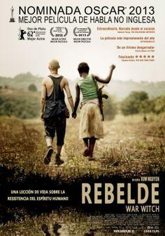 """""""Rebelde (War Witch)"""". Una visión diferente sobre el conflicto de los niños soldado, nominada al Oscar a mejor película de habla no inglesa, Oso de Plata del Festival de Berlín a mejor actriz, más otra veintena de premios internacionales."""