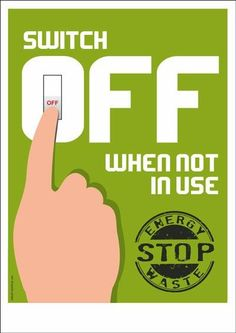 """A safety poster campaigning the """"save energy"""" awareness : """"Switch off when not in use. Fire Safety Poster, Health And Safety Poster, Fire Safety Tips, Safety Posters, Safety Fail, Office Safety, Workplace Safety Tips, Safety Quotes, Safety Slogans"""